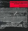 History of Housing in New York City Dwelling Type and Social Change in the American Metropolis