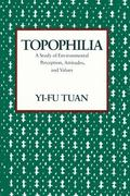 Topophilia A Study of Environmental Perception, Attitudes, and Values