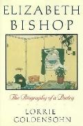 Elizabeth Bishop The Biography of a Poetry