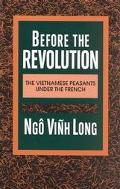 Before the Revolution The Vietnamese Peasants Under the French