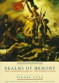 Realms of Memory Rethinking the French Past Conflicts and Divisions