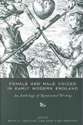 Female and Male Voices in Early Modern England An Anthology of Renaissance Writing