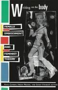 Writing on the Body Female Embodiment and Feminist Theory