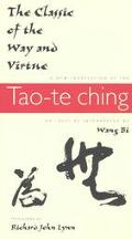 Classic of the Way and Virtue A New Translation of the Tao-Te Ching of Laozi As Interpreted ...