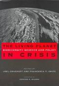 Living Planet in Crisis Biodiversity Science and Policy