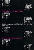 Prurient Interests Gender, Democracy, and Obscenity in New York City 19091945