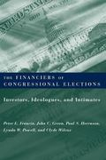 Financiers of Congressional Elections Investors, Ideologues, and Intimates