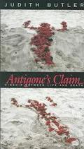 Antigone's Claim Kinship Between Life & Death
