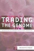 Trading the Genome Investigating the Commodification of Bio-Information