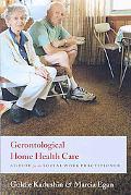 Gerontological Home Health Care