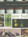 Slow Food The Case For Taste