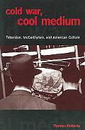Cold War, Cool Medium Television, McCarthyism, and American Culture