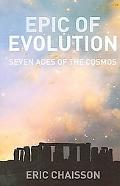 Epic of Evolution Seven Ages of the Cosmos