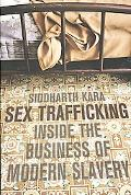 Sex Trafficking: Inside the Business of Modern Sl