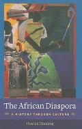 The African Diaspora: A History Through Culture (Columbia Studies in International and Globa...