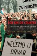 For Kin or Country : Xenophobia, Nationalism, and War