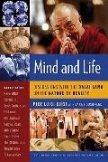 Mind and Life : Discussions with the Dalai Lama on the Nature of Reality