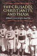 The Crusades, Christianity, and Islam