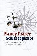 Scales of Justice: Reimagining Political Space in a Globalizing World (New Directions in Cri...