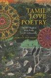 Tamil Love Poetry: The Five Hundred Short Poems of the  <i>Ainkurunuru</i> (Translations fro...