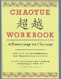 Chaoyue Workbook: Advancing in Chinese : Practice for Intermediate and Pre-Advanced Students
