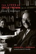 Lives of Erich Fromm : Love's Prophet