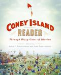 Coney Island Reader : Through Dizzy Gates of Illusion