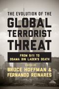 Evolution of the Global Terrorist Threat : From 9/11 to Osama Bin Laden's Death