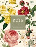 The Rose: The History of the World's Favourite Flower in 40 Captivating Roses with Classic T...