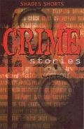 Crime Stories (Shades Shorts)