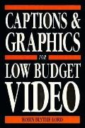 CAPTION & GRAPHICS FOR LOW COST VIDEO - Robin Blyth
