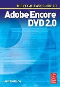 Focal Easy Guide to Adobe Encore DVD 2.0