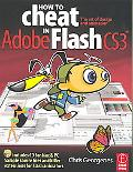 How to Cheat in Flash X The Art of Design and Animation in Adobe Flash X