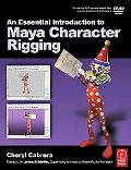 Essential Introduction to Maya Character Rigging with Dvd