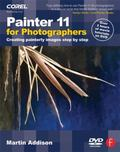 Painter XI for Photographers: Creating Painterly Images Step by Step