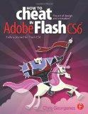 How to Cheat in Adobe Flash CS6 : The Art of Design and Animation
