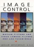 Image Control: Motion Picture and Video Filters and Lab Techniques - Gerald Hirschfeld - Har...