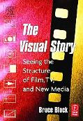 Visual Story Seeing the Structure of Film, Tv, and New Media