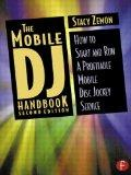 Mobile Dj Handbook How to Start and Run a Profitable Mobile Disc Jockey Service
