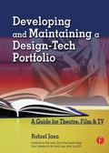 Developing and Maintaining a Design-tech Portfolio A Guide for Theatre, Film And TV