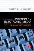 Introduction to Writing for Electronic Media Scriptwriting Essentials Across the Genres