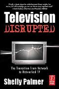 Television Disrupted The Transition from Network to Networked TV