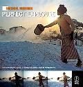 Michael Freeman's Perfect Exposure: The Professional's Guide to Capturing the Perfect Digita...