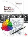 Design Essentials for the Motion Media Artist : A Practical Guide to Principles and Techniques