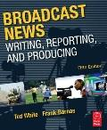 Broadcast News Writing, Reporting, and Producing, Fifth Edition
