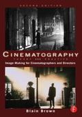 Cinematography: Theory and Practice, Second Edition: Image Making for Cinematographers and