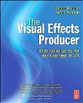 The Visual Effects Producer: Understanding