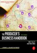 Producer's Business Handbook : The Roadmap for the Balanced Film Producer