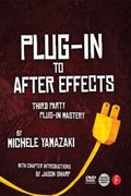 Plug-in to After Effects: Third Party Plug-in Mastery