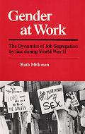 Gender at Work The Dynamics of Job Segregation by Sex During World War II